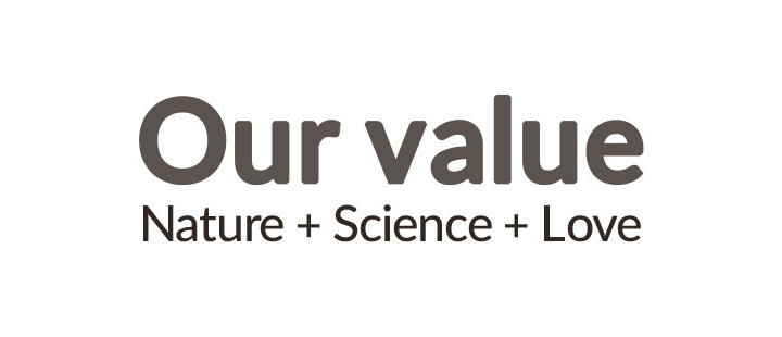 Our value Nature+Science+Love